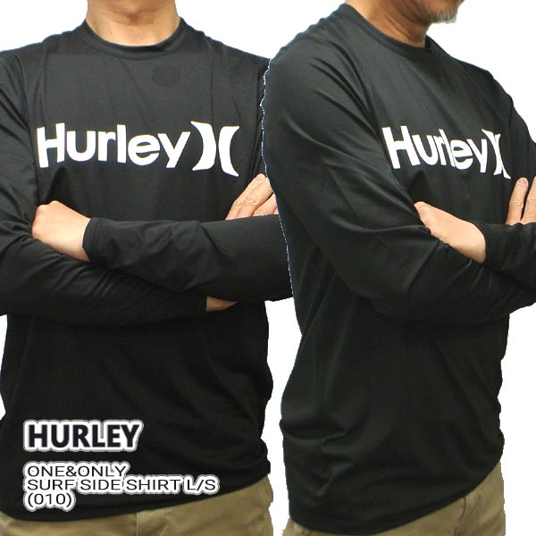 最新アイテム HURLEY ハーレー ONEONLY 最安値に挑戦 SURF SHIRT L S RASHGUARD 010 長袖ラッシュガード 長袖サーフTシャツ サーフィン 水着 894629 男性用 値下げしました 入荷