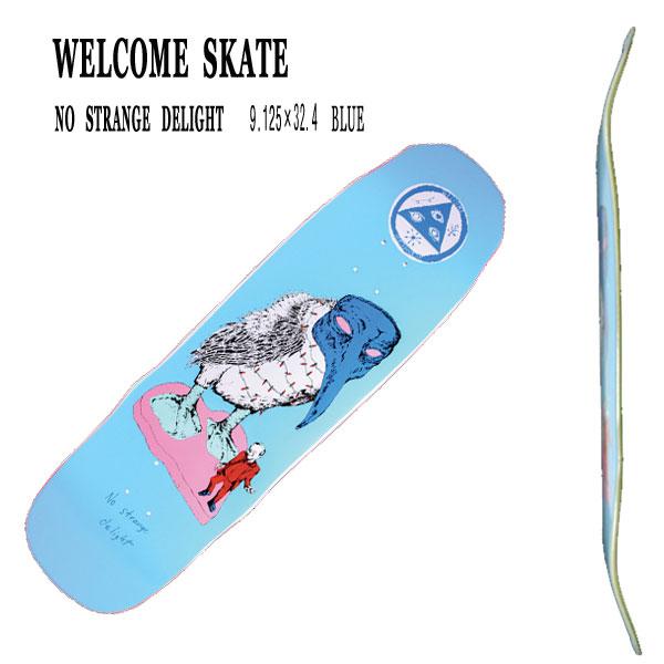 A move sale! I cut it! WELCOME SKATEBOARDS/ welcome NO STRANGE DELIGHT BLUE  9 125 skateboarding deck skateboard SK8_02P01Oct16