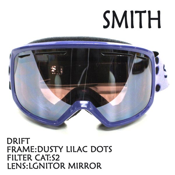 SMITH スミス 新作アイテム毎日更新 SNOW GOGGLE DRIFT DUSTY LILAC DOTS IGNITOR MIRROR 入荷 ゴーグル スキー 並行輸入品 女性用 SNOWBOARDS 交換及びキャンセル不可 返品 スノーボード スノボ