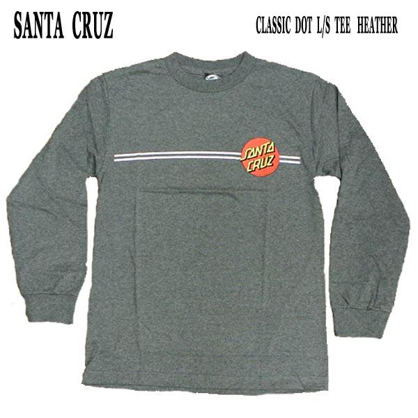 SANTA CRUZ サンタクルズ CLASSIC DOT 日本限定 L S TEE メンズ長袖Tシャツ入荷 男性用 長袖 メンズ Tシャツ タイムセール HEATHER