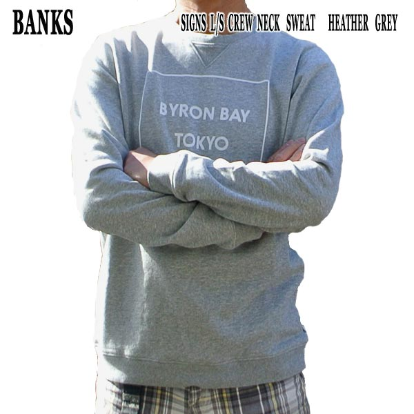 BANKS バンクス セール品 SIGNS HEATHER GREY 人気 MENS スウェット メンズ トレーナー 入荷 値下げしました 男性用