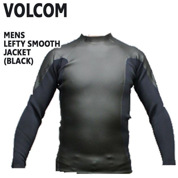 VOLCOM/ボルコム LEFTY SMOOTH JACKET BLACK メンズ長袖タッパー 男性用サーフィン用ウェットスーツ 送料無料
