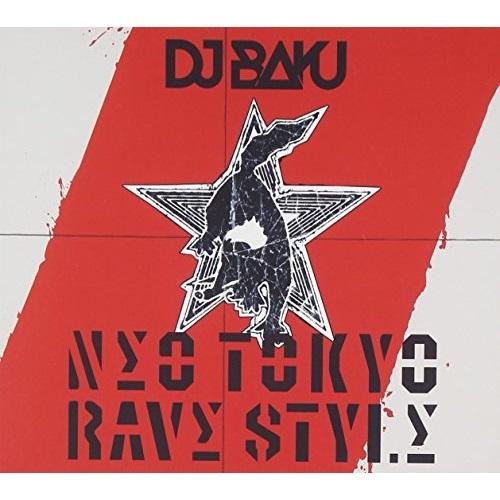 CD NΣO TOKYO ☆国内最安値に挑戦☆ RΛVΣ お得なキャンペーンを実施中 BAKU KAIKOO-1 STYLΣ DJ