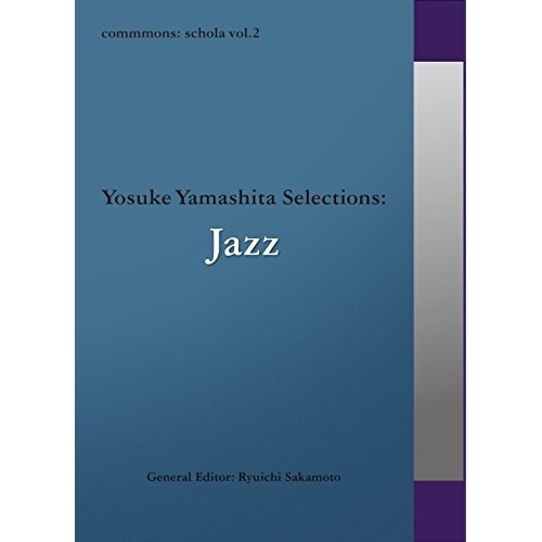 CD commmons: schola vol.2 Yosuke Selections:Jazz RZCM-45962 お気に入り ブックレット付 Yamashita 売店 オムニバス