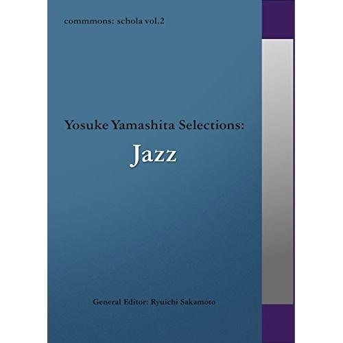 CD commmons: 新作 schola vol.2 Yosuke Selections:Jazz 2020モデル オムニバス RZCM-45962 Yamashita ブックレット付