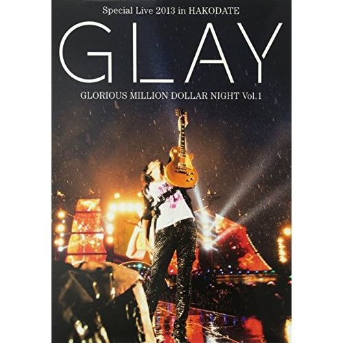 BD/GLAY Special Live 2013 in HAKODATE GLORIOUS MILLION DOLLAR NIGHT Vol.1 LIVE Blu-ray~COMPLETE SPECIAL(Blu-ray) (初回限定生産版)/GLAY/PCXE-53329