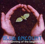 【中古】邦楽CD BLUE ENCOUNT / the beginning of the beginning