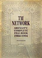 【中古】ARENA37℃ TM NETWORK ARENA37℃ COMOLETE FILE BOOK 1984-1994