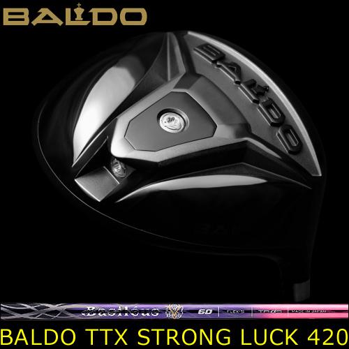 【BALDO/バルド】TTX STRONG LUCK 420 DRIVERドライバー ヘッドカバー無しBasileus Fiamma 2(バシレウス フィアマ2)カーボンシャフト