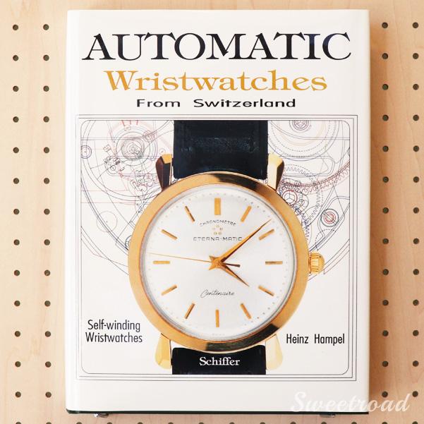 【洋書・本・資料】Automatic Wristwatches from Switzerland/スイスの自動腕時計/ハードカバー/ハインツ・ハンペル/1994年発行/w-20809