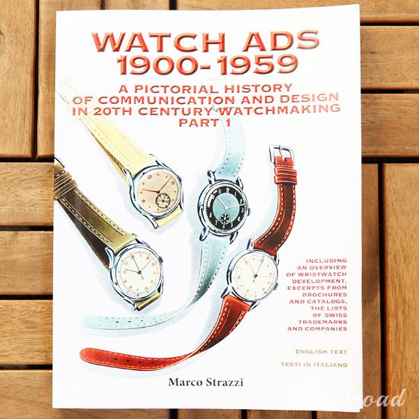 【洋書・本・資料】WATCH ADS 1900-1959/時計の広告/Part 1/20世紀の時計製造におけるコミュニケーションとデザインの歴史/2016年発行/w-20915