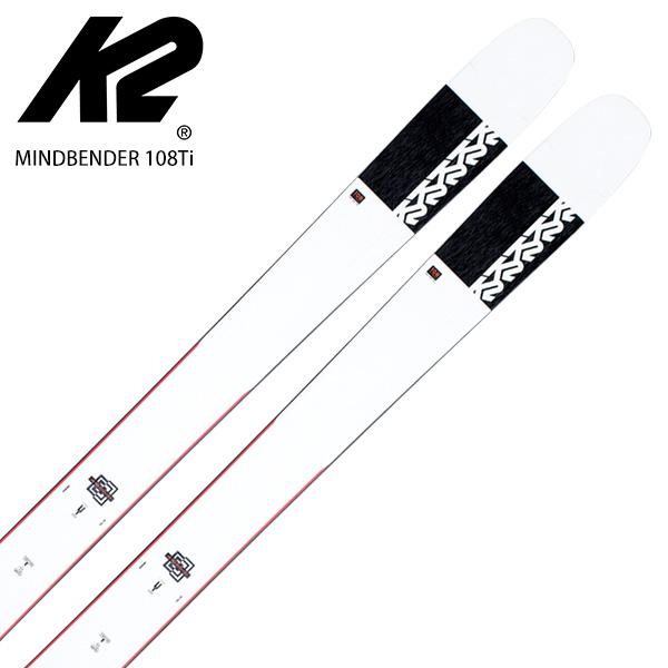 K2 ケーツー スキー板 <2021> MINDBENDER 108Ti マインドベンダー 108Ti 板のみ NEWモデル