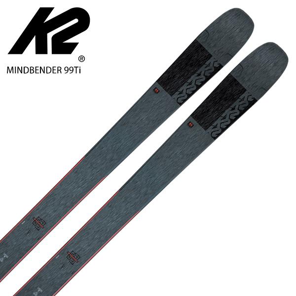 K2 ケーツー スキー板 <2021> MINDBENDER 99Ti マインドベンダー 99Ti 板のみ NEWモデル