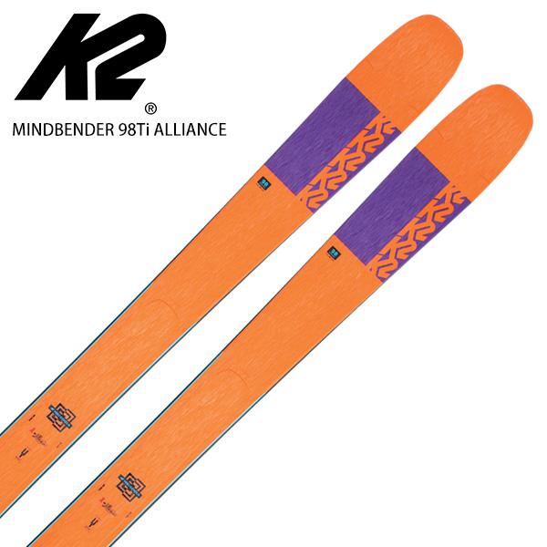 K2 ケーツー スキー板 <2021> MINDBENDER 98Ti ALLIANCE マインドベンダー 98Ti ALLIANCE 板のみ NEWモデル