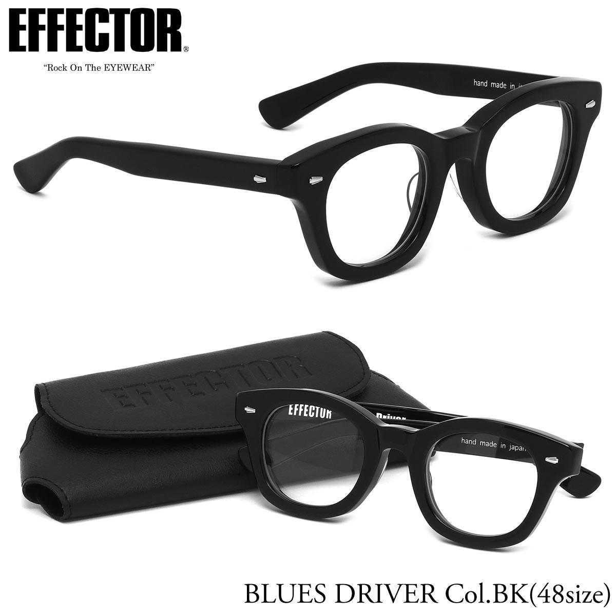 エフェクター EFFECTOR メガネ 伊達メガネセット BLUESDRIVER BK 48サイズ BLUESDRIVER ブルースドライバー ウェリントン 日本製 UVカット仕様 伊達メガネレンズ付 エフェクター EFFECTOR メンズ レディース