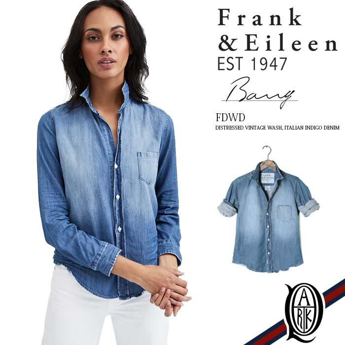 【正規取扱店】Frank&Eileen BARRY FDWD レディースシャツ DISTRESSED VINTAGE WASH ITALIAN INDIGO DENIM フランクアンドアイリーン バリー