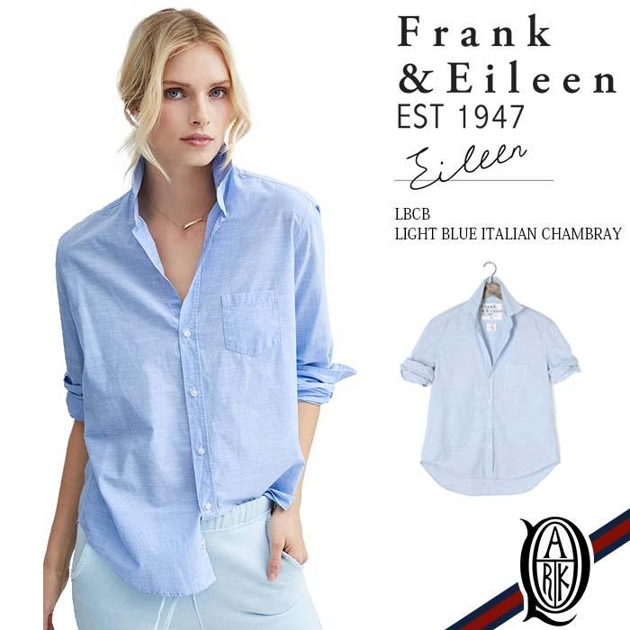 【正規取扱店】Frank&Eileen EILEEN LBCB レディースシャツ LIGHT BLUE ITALIAN CHAMBRAY フランクアンドアイリーン エイリーン