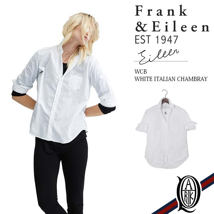 【正規取扱店】Frank&Eileen EILEEN WCB レディースシャツ WHITE ITALIAN CHAMBRAY フランクアンドアイリーン エイリーン