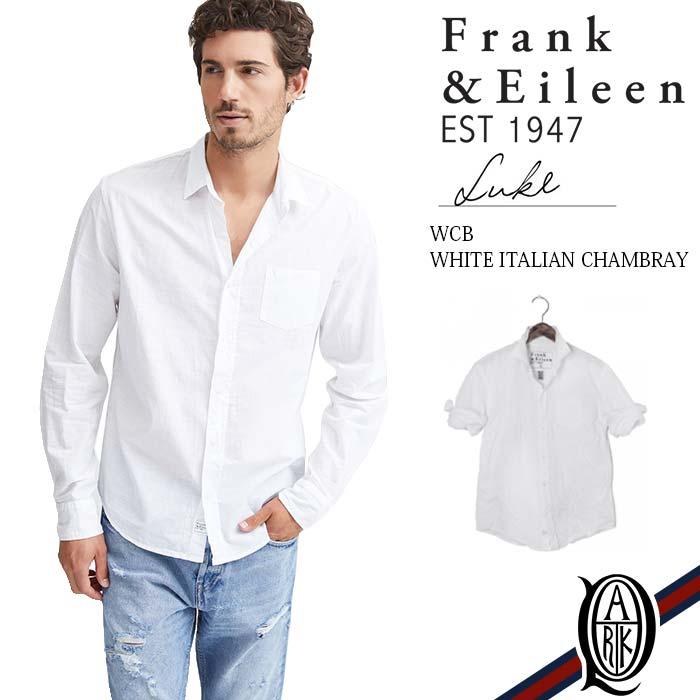 【正規取扱店】Frank&Eileen LUKE WCB メンズシャツ WHITE ITALIAN CHAMBRAY フランクアンドアイリーン ルーク