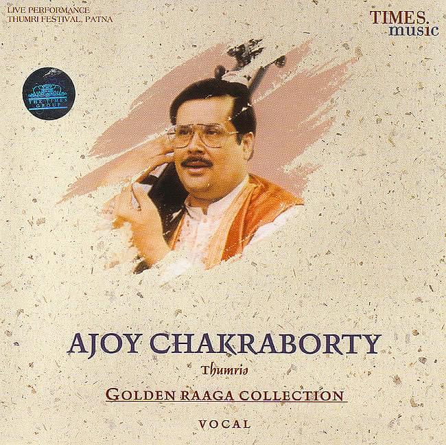 メール便OK! あす楽 cd アジョイ・チャクラバルティが4曲のトゥムリを歌うアルバム Golden Raaga Collection Ajoy Chakraborty / Times Music インド音楽CD ボーカル 民族音楽