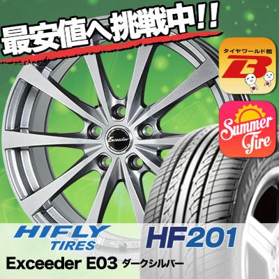 205/55R16HIFLYハイフライHF201HF201ExceederE03エクシーダーE03サマータイヤホイール4本セット