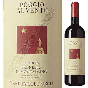 【6本~送料無料】ポッジョ アル ヴェント ブルネッロ ディ モンタルチーノ リゼルヴァ 2001 コルドルチャ 750ml [赤]Poggio Al Vento Brunello Di Montalcino Riserva Col D'orcia [ブルネロ]