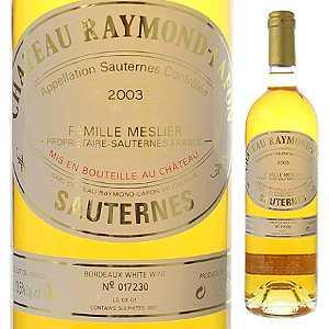 【6本~送料無料】シャトー レイモン ラフォン 2003 750ml [甘口白]Chateau Raymond-Lafon