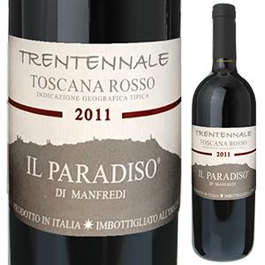 【6本~送料無料】トスカーナ ロッソ トレンテンナーレ 2011 イル パラディソ ディ マンフレディ 750ml [赤]Toscana Rosso Trentennale Il Paradiso Di Manfredi