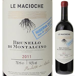 【6本~送料無料】ブルネッロ ディ モンタルチーノ リゼルヴァ 2011 レ マチョーケ 750ml [赤]Brunello Di Montalcino Riserva Le Macioche [ブルネロ]