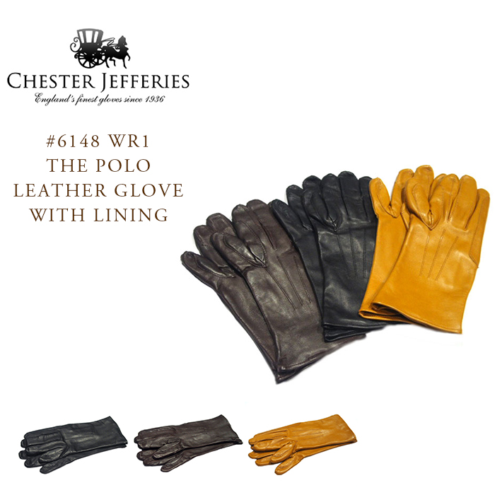CHESTER JEFFERIES(チェスタージェフリーズ) #6148 WR1 THE POLO LEATHER GLOVE WITH LINING(ザ・ポロ・レザーグローブ・ライニング付き)