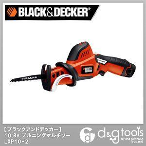 ブラック&デッカー 10.8Vプルーニングマルチソー/充電式ハンディソー コードレス電気のこぎり (LXP10-2) BLACK&DECKER 電気のこぎり 充電式電気のこぎり