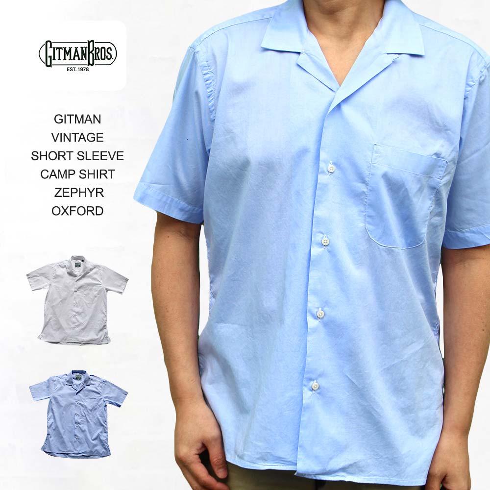 ギットマンヴィンテージ GITMAN VINTAGE SHORT SLEEVE CAMP SHIRT 半袖キャンプシャツ ZEPHYR OXFORD