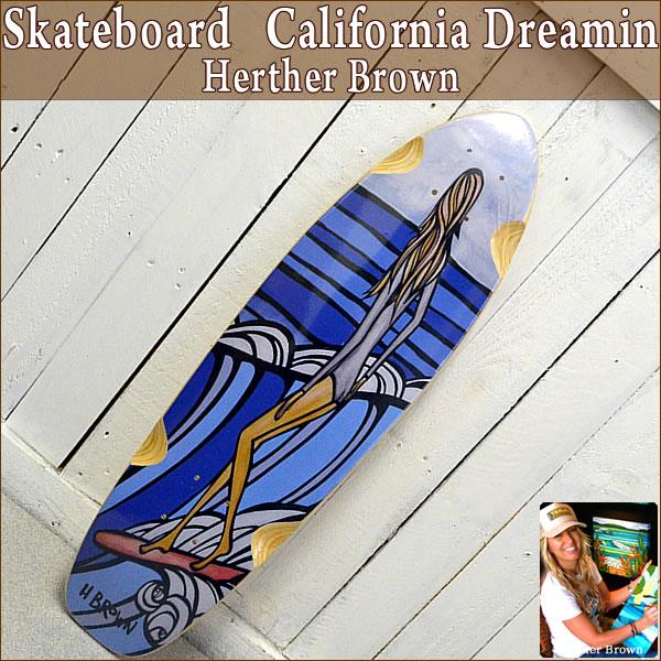 【ヘザーブラウン】【Heather Brown】California Dreamin Skateboard 2016 Limited Releasecollaboration with Hawaii Skateboard Companyへザー ブラウンスケートボード【Hawaii】【ハワイ 雑貨】ハワイアン雑貨【ハワイアン】
