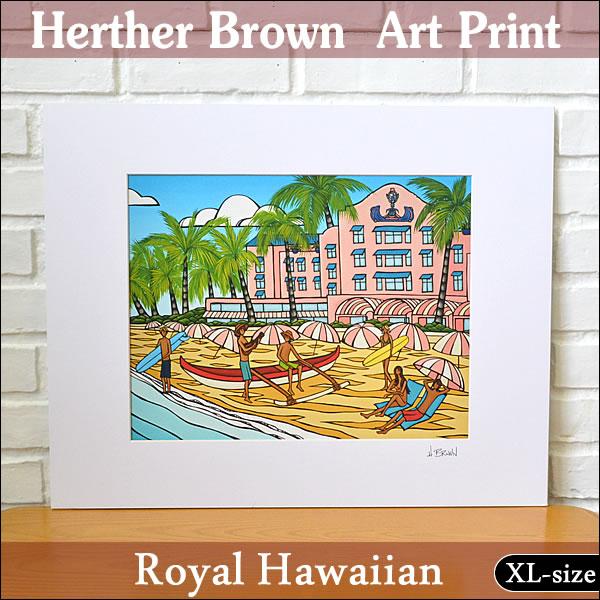【ヘザーブラウン】【Heather Brown】ART PRINT XL ROYAL HAWAIIANへザー ブラウン・アートプリントXL ロイヤルハワイアン