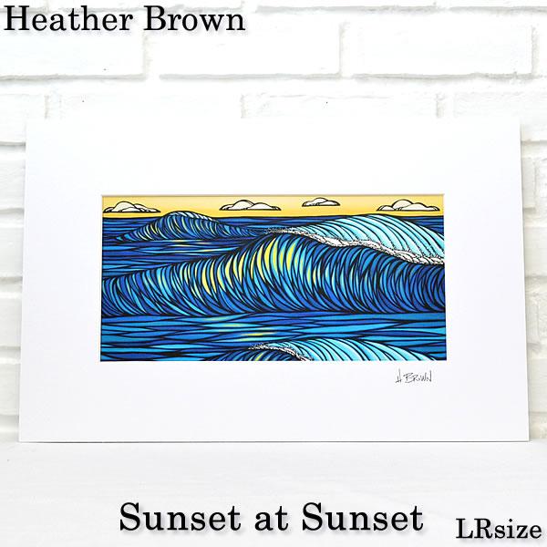 【ヘザーブラウン】【Heather Brown】ART PRINT LR 2018 NEW ART『 Sunset at Sunset 』へザー ブラウン・アートプリント【ヘザー・ブラウン】【Hawaii】【ハワイ 雑貨】【ハワイアン】ハワイアン雑貨