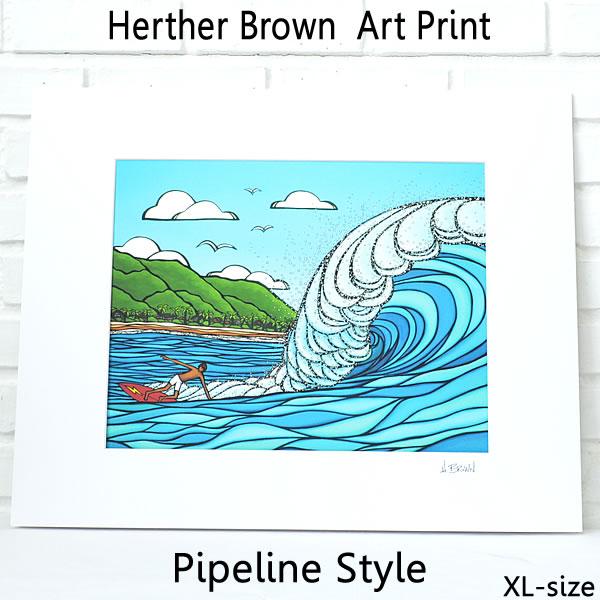 【ヘザーブラウン】【Heather Brown】ART PRINT XL PIPELINE STYLEへザー ブラウン・アートプリントXL パイプラインスタイル