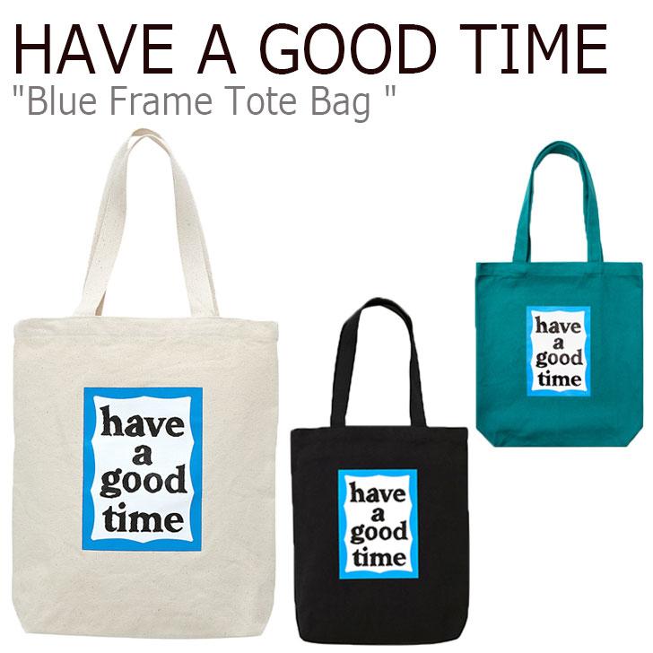 ハブアグッドタイム エコバッグ トートバッグ 送料無料カード決済可能 Ecobag ECO Eco Tote 安値 Totebag エコ トート 人気 韓国 韓国バッグ ハブアグットタイムバッグ Haveagoodtime ブルーフレーム 限定クーポン ハブアグットタイム HAVE メンズ FRAME BAG TIME 全3色 2 ブルー フレーム レディース GOOD BLUE T1 CNBA9FR18BK バッグ FLGDAA1B21 A HGT18FWTTB11 TOTE