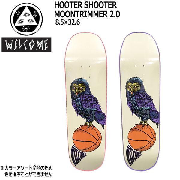 スケボー デッキ WELCOME HOOTER SHOOTER 8.5 MOONTRIMMER 2.0 カラーアソート ウェルカム sk8デッキ あす楽