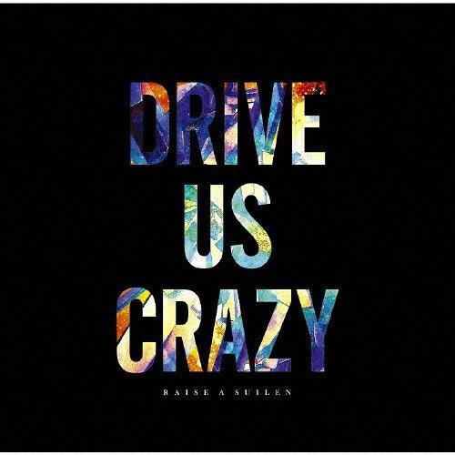 DRIVE US CRAZY【Blu-ray付生産限定盤】 RAISE A SUILEN 【メール便発送・同梱不可】