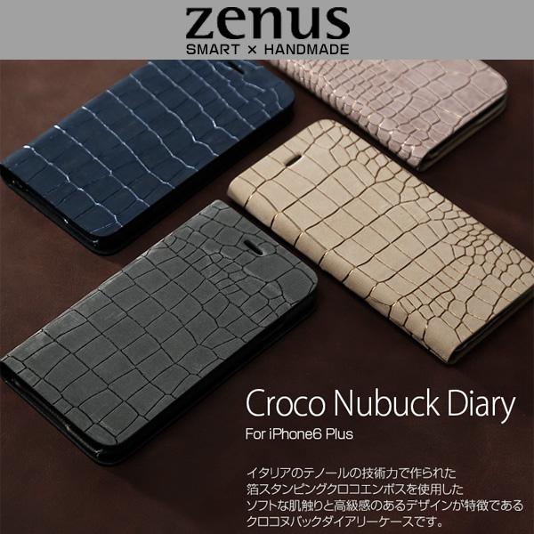 用 ケースZenus Croco Nubuck Diary for iPhone 6s Plus / iPhone 6 Plus iPhone 6s Plus / iPhone 6 Plusケース 手帳型iPhone 6s Plus / iPhone 6 Plusケース 手帳型