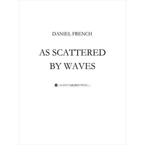 (楽譜) アズ・スキャッタード・バイ・ウェイブス / 作曲:ダニエル・フレンチ (吹奏楽)(スコア+パート譜セット)
