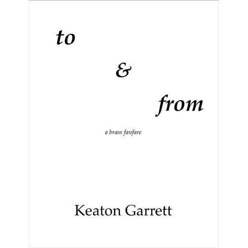 (楽譜) トゥ・アンド・フロム / 作曲:キートン・ギャレット (金管+打楽器)(スコア+パート譜セット)