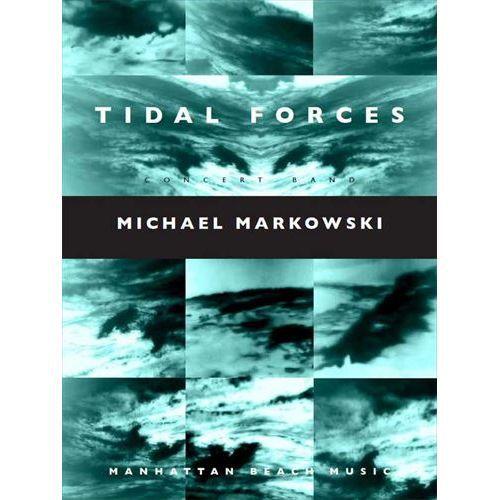 (楽譜) タイダル・フォース / 作曲:マイケル・マーコウスキー (吹奏楽)(フルスコアのみ)