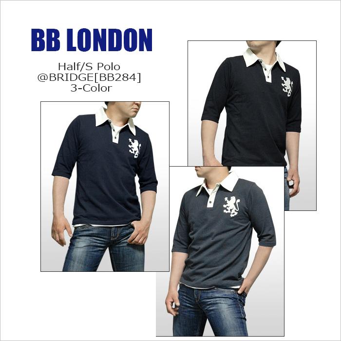 メール便送料無料 代引き不可 BB LONDON ビービーロンドン Half S Polo @BRIDGE YDKG-kd 5分袖 ポロシャツ コットン78 \8 250 新作販売 smtb-kd BB284 付与