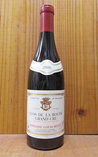 2006年 クロ ド ラ ロッシュ グラン クリュ 特級 2006 ドメーヌ ルイ レミー 赤ワイン ワイン 辛口 フルボディ 750mlClos de La Roche Grand Cru [2006] Domaine Louis Remy AOC Clos de La Roche Grand Cru