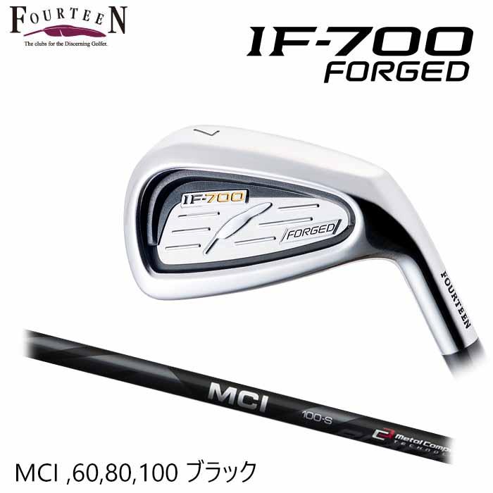 スーパーSALE期間中ポイントアップ 安値 メーカーカスタム FOURTEEN フォーティーン IF-700 高級な FORGED アイアン 6本セット MCI 80 Black 100 60