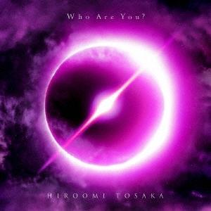 【先着特典付】HIROOMI TOSAKA/Who Are You?<CD+DVD>(初回生産限定盤)[Z-8926]20200108