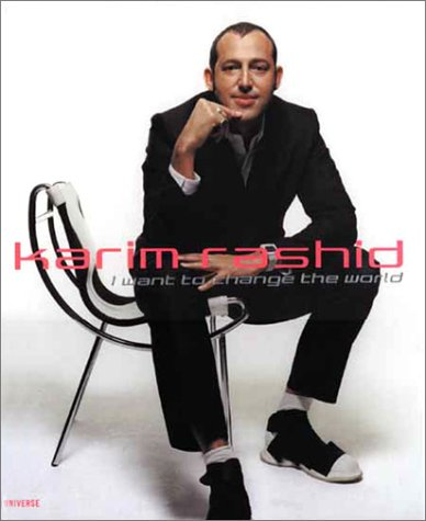 Karim Rashid: I Want to Change the World