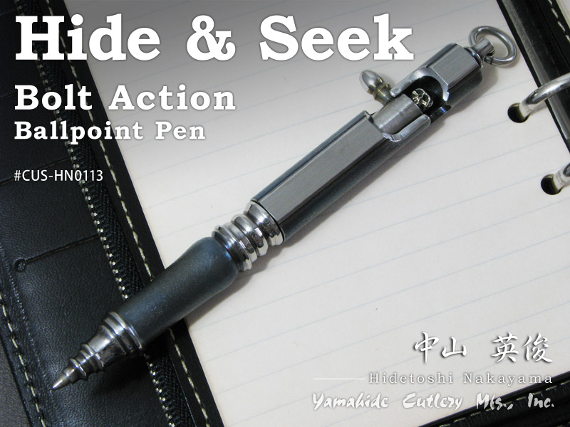 中山 英俊 作 ボルトアクション・ボールペン ハイド&シーク Hidetoshi Nakayama / Bolt Action Ballpoint Pen Hide & Seek