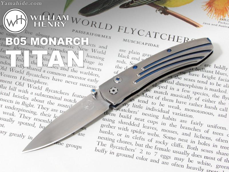 .ウィリアムヘンリー B05 モナーク チタン 折りたたみナイフ William Henry B05 MONARCH TITAN folding Knife 内祝 就職祝 子どもの日 通販 楽天年間ランキング受賞 卒業祝